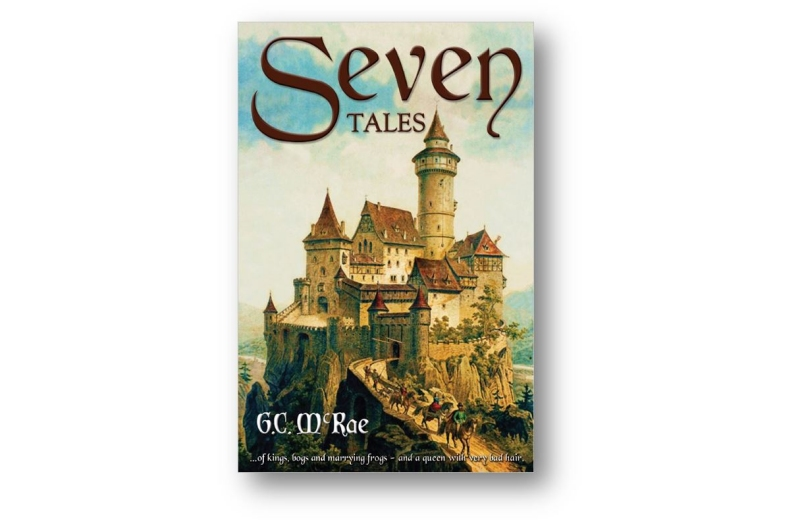 Seven Tales by G. C. McRae